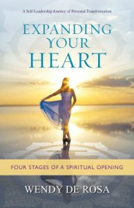 Expanding Your Heart: 4 Stages of a Spiritual Opening by Intutive Healer and Teacher Wendy DeRosa